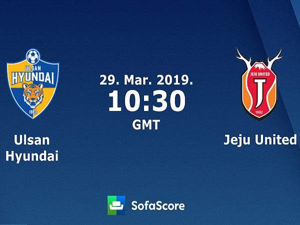 Soi kèo Ulsan Hyundai vs Jeju Utd, 17h30 ngày 29/03