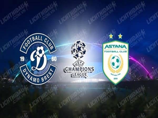 Nhận định Dinamo Brest vs Astana 01h00, 19/08 - Champions League