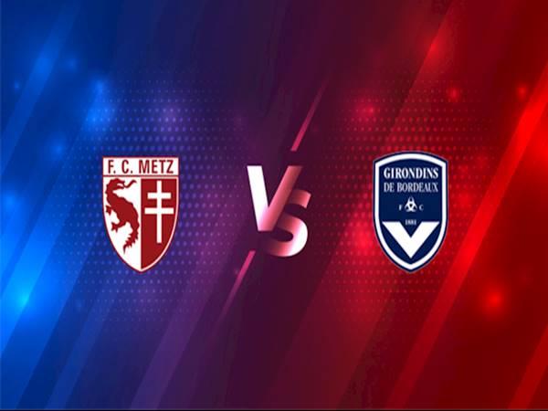 Soi kèo Bordeaux vs Metz, 19h00 ngày 27/2
