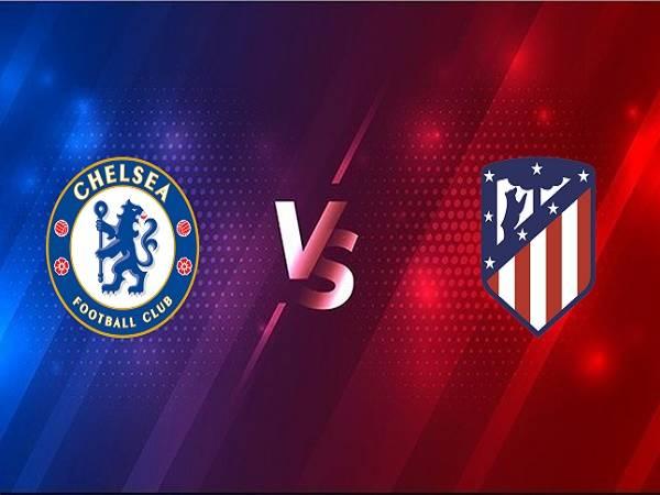 Soi kèo Chelsea vs Atletico Madrid – 03h00 18/03, Cúp C1 Châu Âu