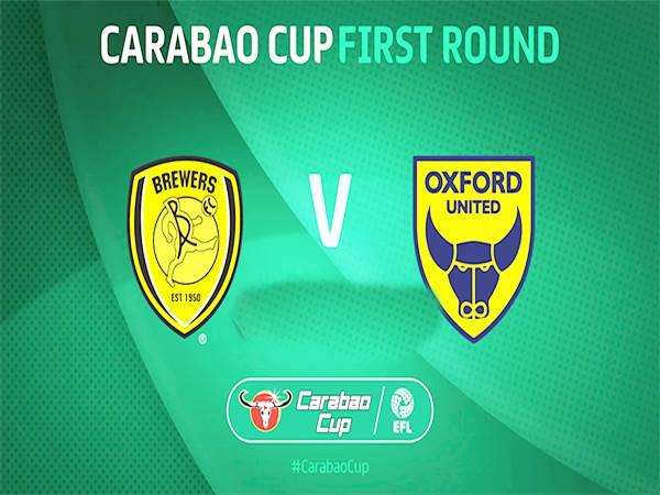 Nhận định Burton Albion vs Oxford United, 01h45 ngày 12/08, Cúp Liên Đoàn Anh